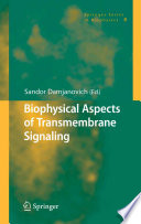 Biophysical Aspects Of Transmembrane Signaling book