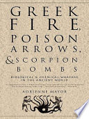 Greek Fire  Poison Arrows  and Scorpion Bombs