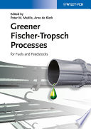 Greener Fischer Tropsch Processes for Fuels and Feedstocks