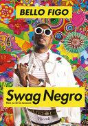 Swag Negro : non ce la fa nessuno