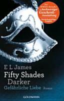 Fifty Shades Darker 02   Gef  hrliche Liebe
