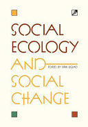 Social Ecology And Social Change : a broad range of scholars and activists...