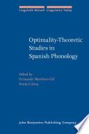 Optimality Theoretic Studies in Spanish Phonology