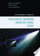 A Practitioner s Guide to Stochastic Frontier Analysis Using Stata
