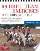 101 Drill Team Exercises for Horse   Rider