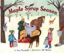 Maple Syrup Season : to tap maple trees, collect sap, and...