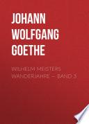 Wilhelm Meisters Wanderjahre –