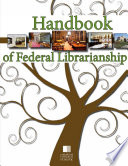 Handbook of Federal Librarianship  3rd Edition
