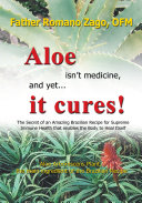 Aloe Isn t Medicine  and Yet       It Cures