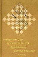 Opposition und Schwesterfelder sind durch Duchamp und Halberstadt versöhnt
