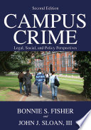 Campus Crime  Legal  Social  and Policy Perspectives
