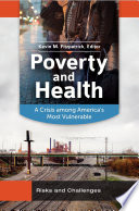Poverty and Health  A Crisis Among America s Most Vulnerable  2 volumes