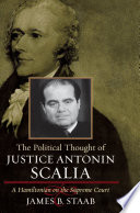 Book The Political Thought of Justice Antonin Scalia