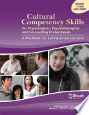 Cultural Competency Skills For Psychologists Psychotherapists And Counselling Professionals