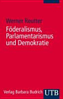 Föderalismus, Parlamentarismus und Demokratie