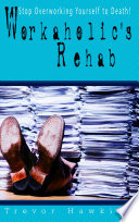Workaholic S Rehab