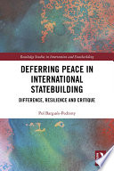 Deferring Peace in International Statebuilding