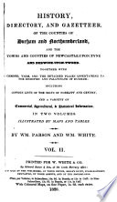History, Directory, and Gazetteer, of the Counties of Durham and Northumberland