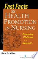 Fast Facts for Health Promotion in Nursing Promoting Wellness in a Nutshell