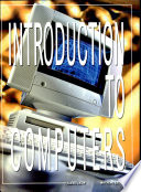 Introduction to Computers  1999 Ed 1999 Edition