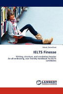 IELTS Finesse: Writing, Structure, and Vocabulary Booster An All-embracing, User Friendly Handbook for IELTS Candidates