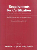 Requirements for Certification of Teachers  Counselors  Librarians  and Administrators for Elementary and Secondary Schools  2008 2009