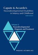 Capute   Accardo s Neurodevelopmental Disabilities in Infancy and Childhood  Neurodevelopmental diagnosis and treatment