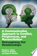 A Communicative Approach To Conflict Forgiveness And Reconciliation