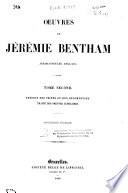 Oeuvres de J  r  mie Bentham  jurisconsulte Anglais