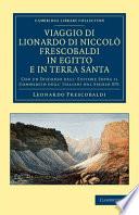 Viaggio di Lionardo di Niccol  Frescobaldi in Egitto e in Terra Santa
