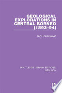 Geological Explorations In Central Borneo 1893 94