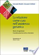 La relazione come cura nell assistenza geriatrica  Storie ed esperienze  Considerazioni tecniche e formative