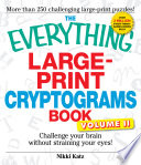 The Everything Large Print Cryptograms Book
