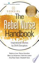 The Rebel Nurse Handbook