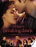 The Twilight Saga Breaking Dawn Part 1  The Official Illustrated Movie Companion