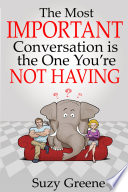 The Most Important Conversation is the One You re Not Having