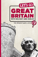 Let s Go Great Britain with Belfast   Dublin  The Student Travel Guide  But Not With Let S Go To Help