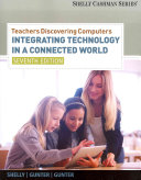 Teachers Discovering Computers: Integrating Technology in a Connected World