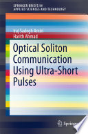 Optical Soliton Communication Using Ultra-Short Pulses : to perform communication using ultra-short soliton pulses. the...