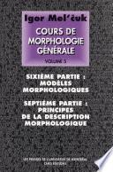 Cours de morphologie g  n  rale    th  orique et descriptive   5  Sixi  me partie  mod  les morphologiques  Septi  me partie  principes dela description morphologique