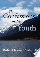 The Confessions of My Youth The Heights Of California Society From A