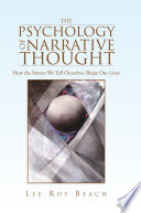The Psychology Of Narrative Thought : we think shapes our attempts...