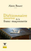 Dictionnaire amoureux de la franc ma  onnerie
