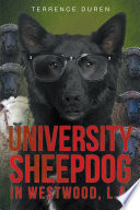 University Sheepdog in Westwood, L.A. Of The 2006 Ucla Taser Incident Writes