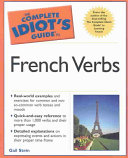 The Complete Idiot's Guide to French Verbs