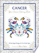 Cancer: Your Cosmic Coloring Book : 24 customizable, astrology-themed drawings suited to your sign....