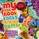 My Little Book of Rocks  Minerals and Gems