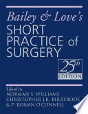 Bailey   Love s Short Practice of Surgery 25th Edition