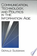 Communication  Technology  and Politics in the Information Age