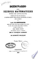 Dizionario delle scienze matematiche pure ed applicate compilato da una Societ   di antichi allievi della Scuola politecnica di Parigi sotto la direzione di A  S  de Montferrier